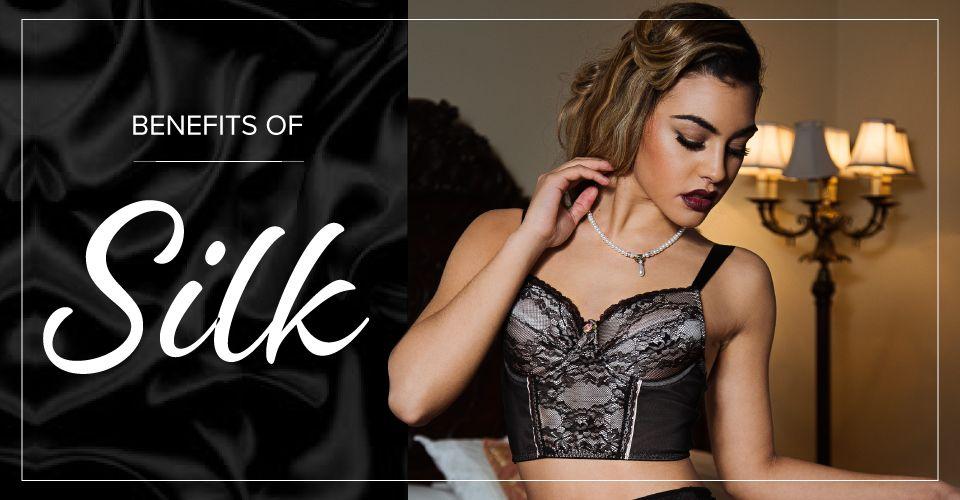 Benefits of silk Lingerie blog