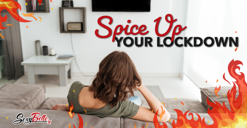spice up your lockdown
